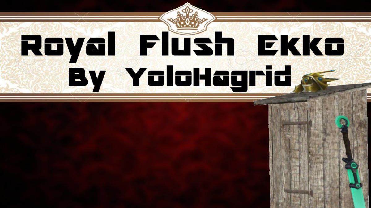 Royal Flush Ekko