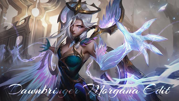 Dawnbringer Morgana Edit